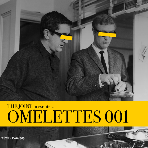 The Joint presents... OMELETTES 001